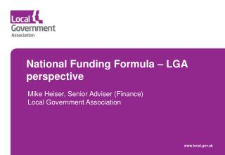 National Funding  Formula – LGA  perspective