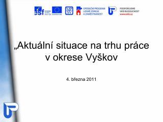 """""""Aktuální situace na trhu práce v okrese Vyškov"""