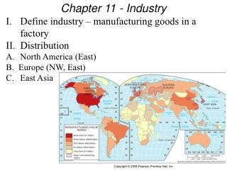 Define industry – manufacturing goods in a factory II.  Distribution North America (East)