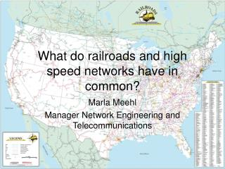 What do railroads and high speed networks have in common