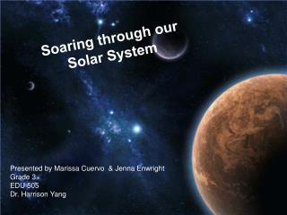 Soaring through our Solar System