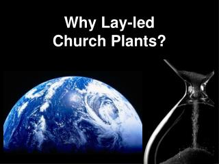 Why Lay-led  Church Plants?