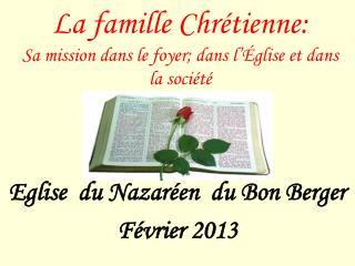 La famille Chrétienne: Sa mission dans le foyer; dans l'Église et dans la société