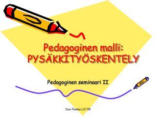 Pedagoginen malli: PYSÄKKITYÖSKENTELY