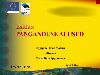 Õppejõud: Irina Malkus  e-Kursus Narva Kutseõppekeskus