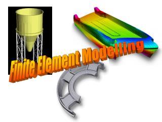 Finite Element Modelling