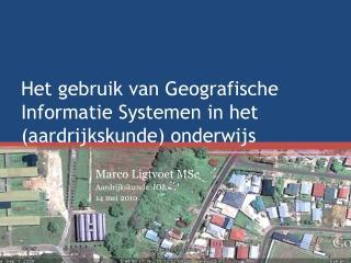Het  gebruik  van  Geografische Informatie Systemen  in het ( aardrijkskunde )  onderwijs