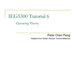 IEG5300 Tutorial 6 Queueing Theory