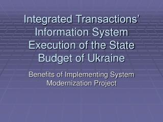 Integrated Transactions' Information System  Execution of the State Budget of Ukraine