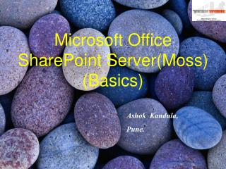 Microsoft Office SharePoint Server(Moss)    (Basics)