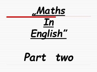"""Maths  In  English"" Part  two"