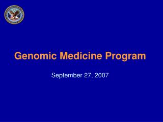 Genomic Medicine Program September 27, 2007