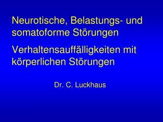 Neurotische, Belastungs- und somatoforme St rungen  Verhaltensauff lligkeiten mit k rperlichen St rungen