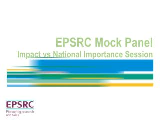 EPSRC Mock Panel Impact  vs  National Importance Session