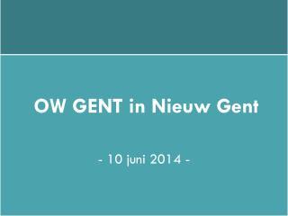OW GENT in  Nieuw Gent