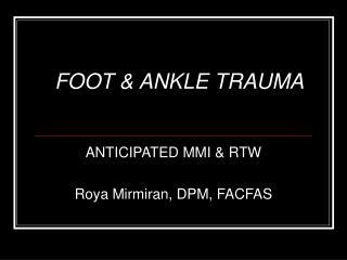 ANTICIPATED MMI  RTW  Roya Mirmiran, DPM, FACFAS