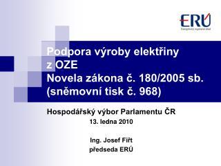 Podpora výroby elektřiny  z OZE Novela zákona č. 180/2005 sb. (sněmovní tisk č. 968)