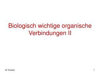 Biologisch wichtige organische Verbindungen II