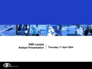 PMP Limited  Analyst Presentation