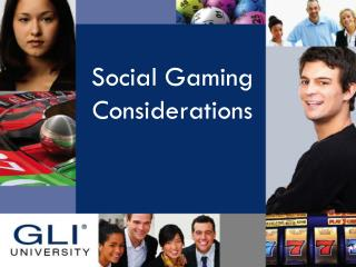 Social Gaming Considerations