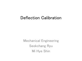 Deflection Calibration