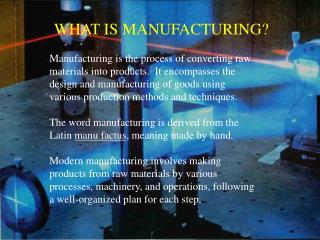 WHAT IS MANUFACTURING