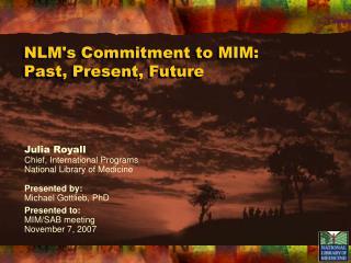 NLM's Commitment to MIM: Past, Present, Future