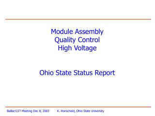 Module Assembly Quality Control High Voltage   Ohio State Status Report