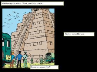 Voici une vignette tirée de l'album  Tintin et les Picaros :