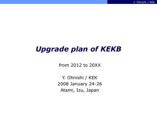 Upgrade plan of KEKB