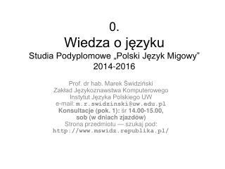 """0. Wiedza o języku Studia Podyplomowe """"Polski Język Migowy"""" 2014-2016"""