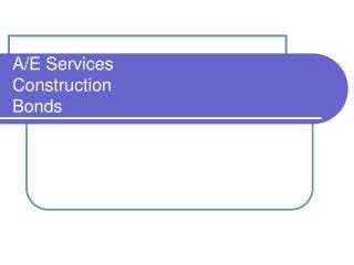 A/E Services Construction Bonds