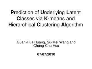 Guan-Hua Huang, Su-Mei Wang and Chung-Chu Hsu 07/07/2010