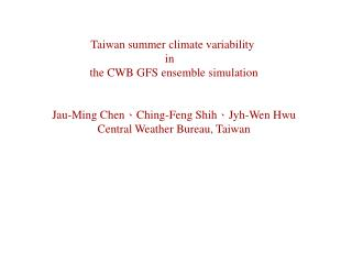 Taiwan summer climate variability  in    the CWB GFS ensemble simulation