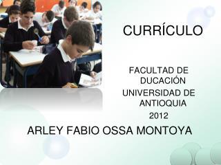 CURRÍCULO FACULTAD DE DUCACIÓN UNIVERSIDAD DE ANTIOQUIA 2012