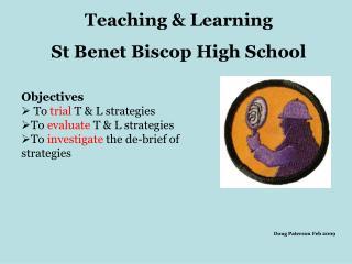 Teaching & Learning St Benet Biscop High School
