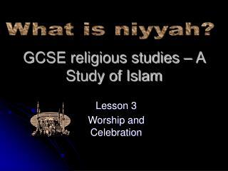 GCSE religious studies   A Study of Islam