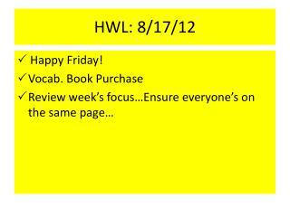 HWL:  8/17/12