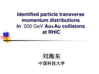 Identified particle transverse momentum distributions in   200 GeV  Au+Au collisions  at RHIC