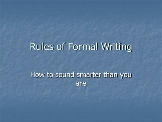 Rules of Formal Writing