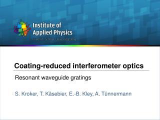 Coating-reduced interferometer optics