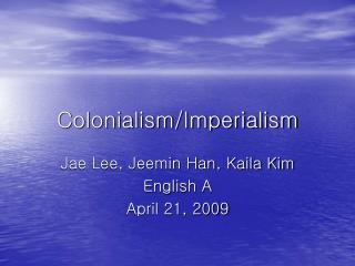 Colonialism/Imperialism