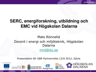 SERC, energiforskning, utbildning och EMC vid Högskolan Dalarna