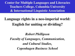 Center for Multiple Languages and Literacies Teachers College, Columbia University  International Linguistic Association