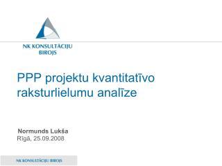 PPP projektu kvantitatīvo raksturlielumu analīze