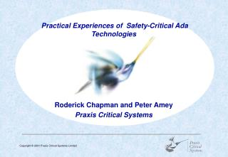 Roderick Chapman and Peter Amey Praxis Critical Systems