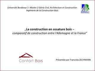 """"""" La construction en ossature bois  – comparatif de construction entre l'Allemagne et la France """""""