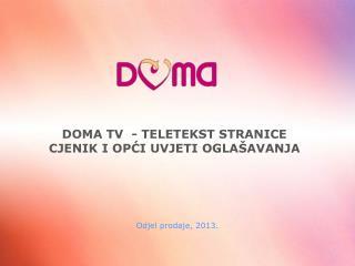 DOMA TV  -  TELETEKST STRANICE   CJENIK I OPĆI UVJETI OGLAŠAVANJA
