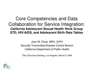 Core Competencies and Data Collaboration for Service Integration:  California Adolescent Sexual Health Work Group STD, H