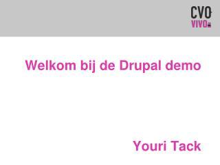 Welkom bij de Drupal demo Youri Tack